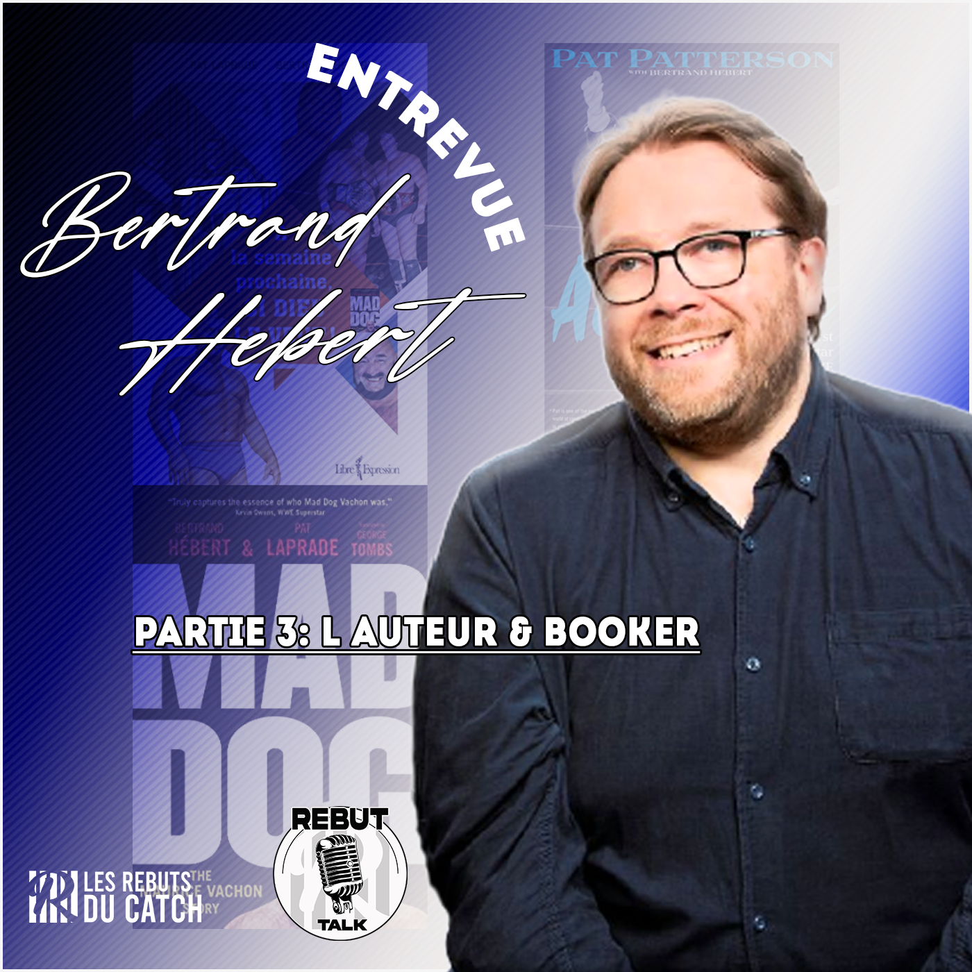 Bertrand Hebert parle de sa carrière, André le Géant et ses futurs projets (3/3)
