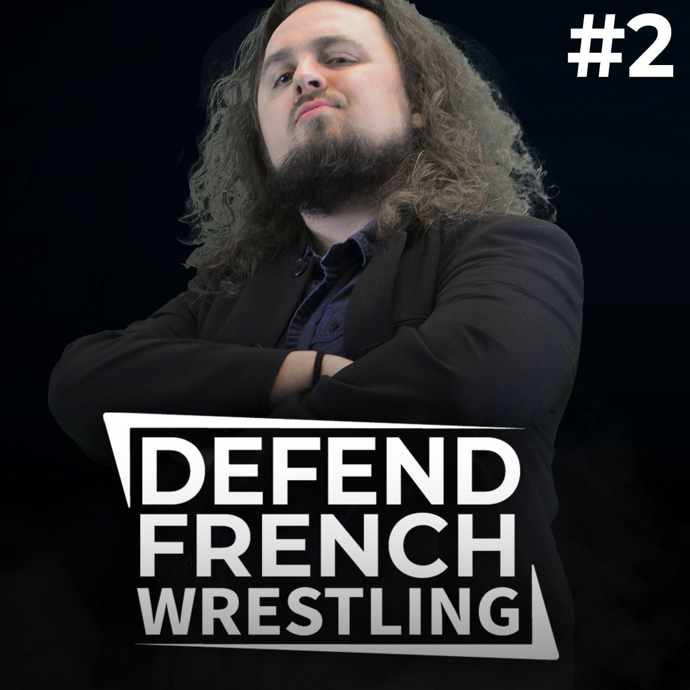 Defend French Wrestling #2 - Sturry nous raconte les coulisses de Ouest Catch !