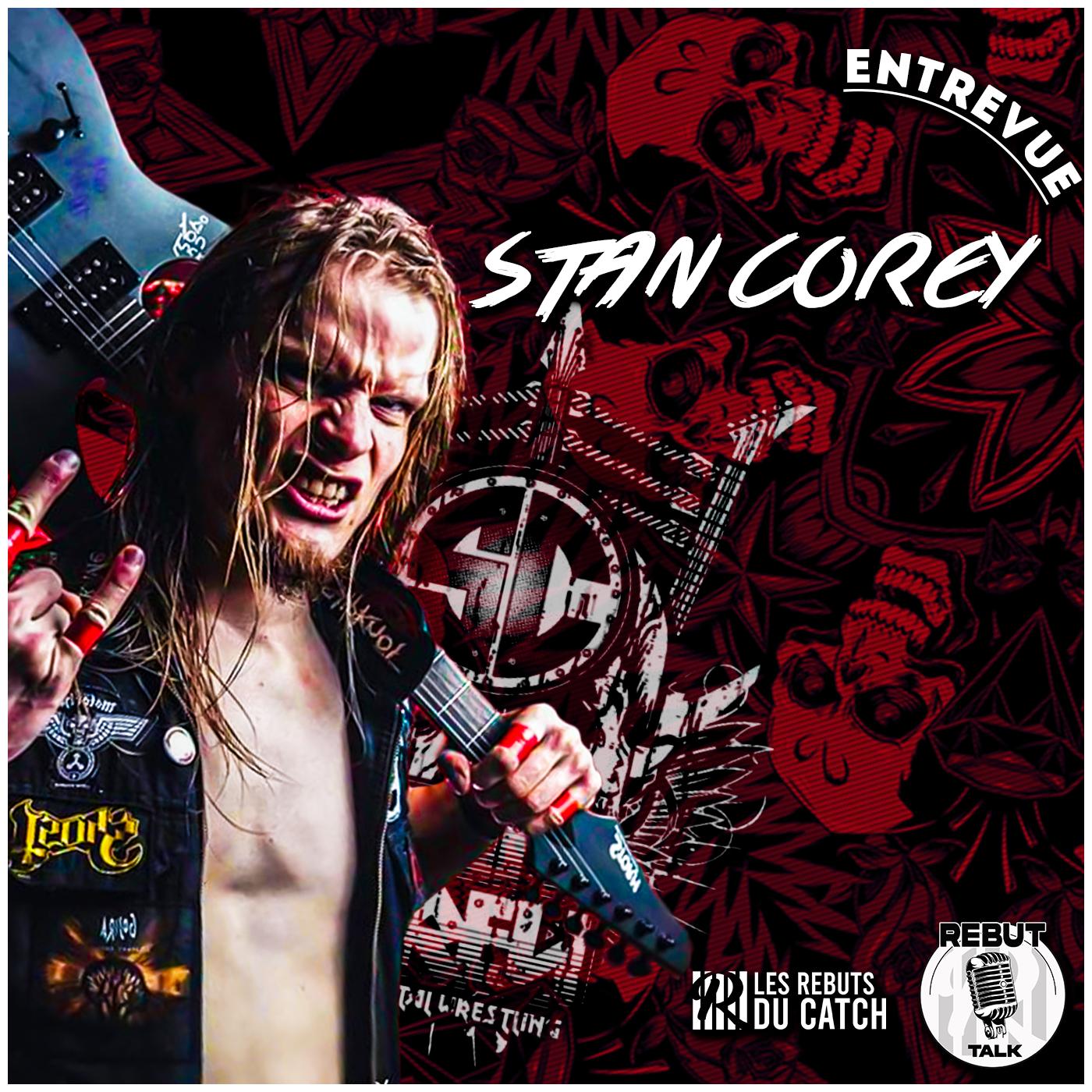 """Entrevue avec Stan Corey : """" Le Metal la meilleure musique du monde """"."""