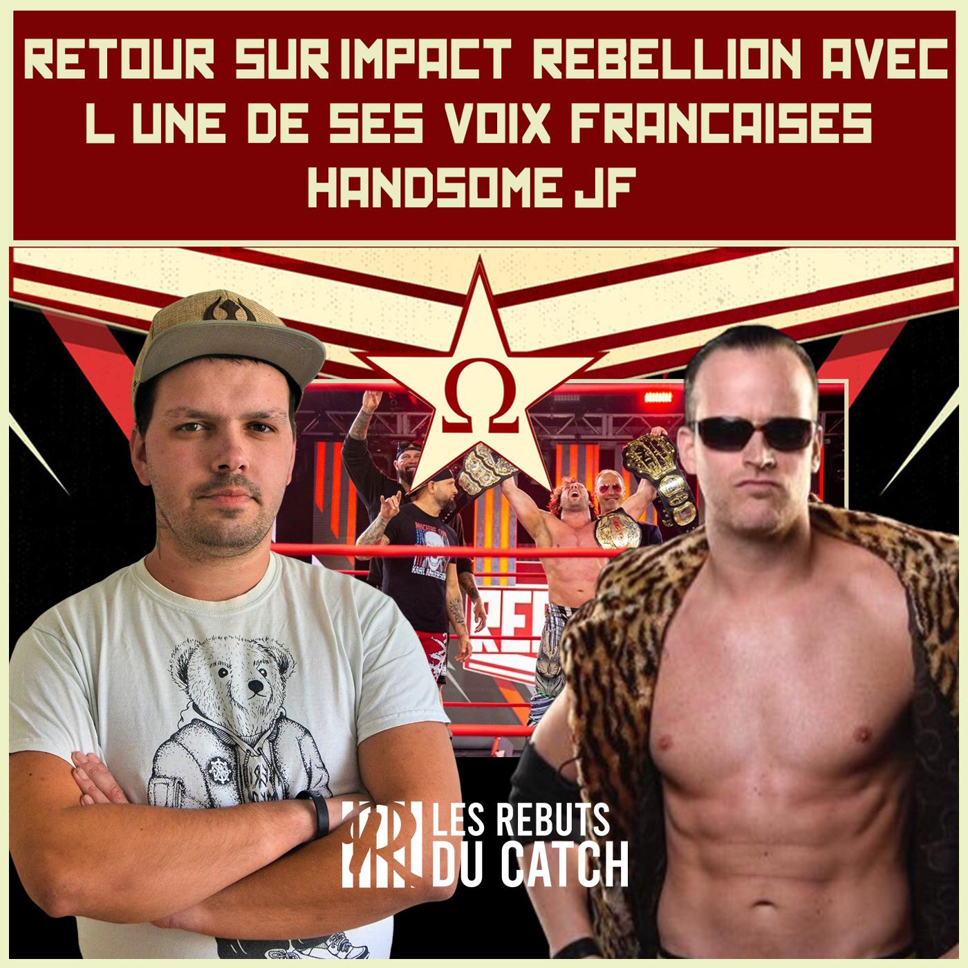 Entrevue et Analyse de : Impact Rebellion avec Handsome JF
