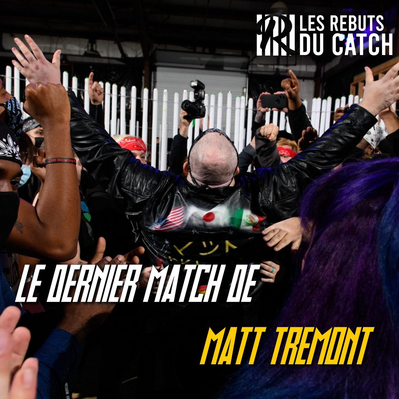 Le dernier match de Matt Tremont, un départ réussi ?