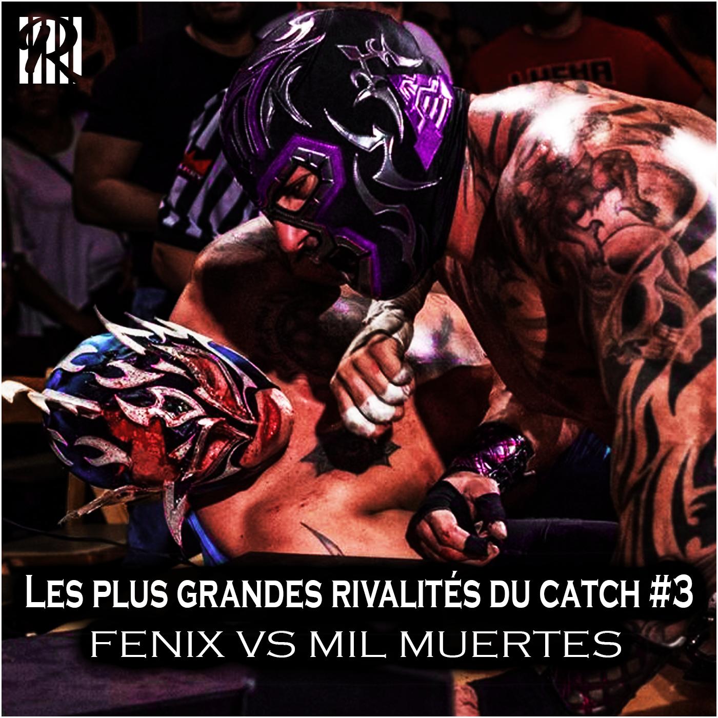 Les plus grandes rivalités du catch #3 Mil Muertes vs Fenix | Lucha Underground
