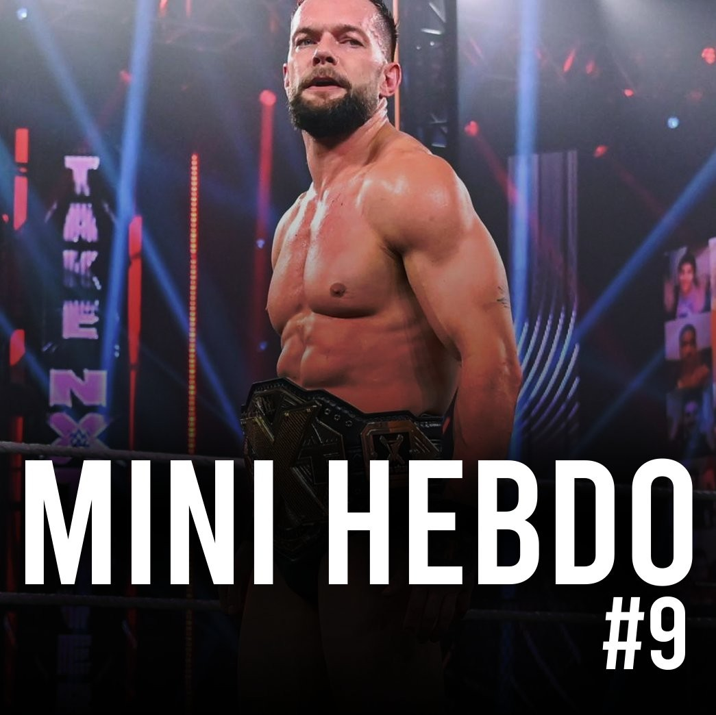 MiniHebdo #9 : Review NXT Takeover Vengeance Day + Preview Elimination Chamber 2021 avec Golden