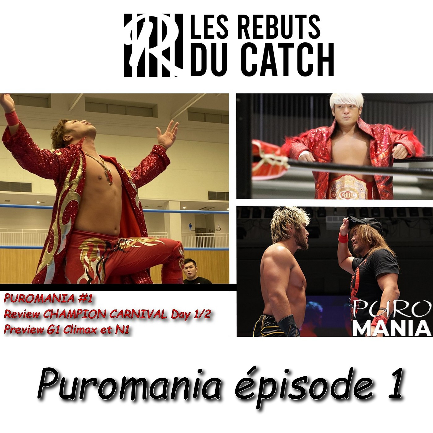 PuroMania #1 Review Champion Carnival Day 1/2 + Preview NOAH N1 et G1 Climax