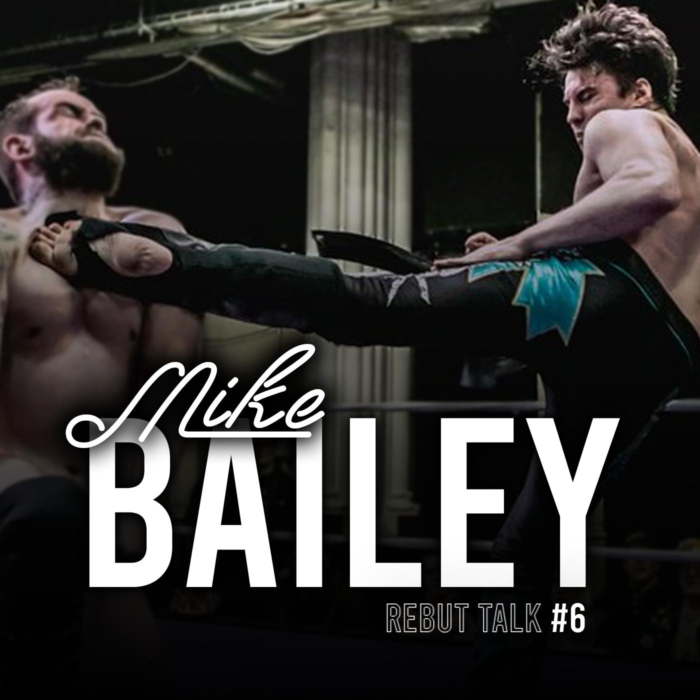 Rebut Talk #5 : Entrevue avec Mike Bailey
