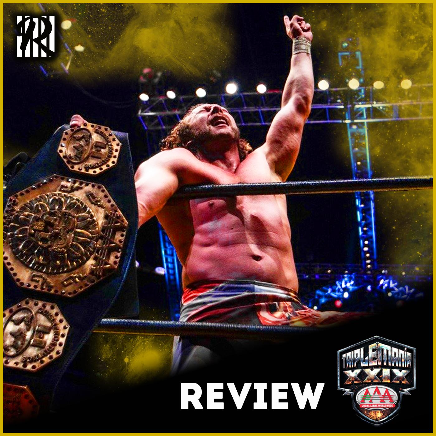 Review : AAA TripleMania XXIX : Kenny Omega reste champion et un Main event BRUTAL !