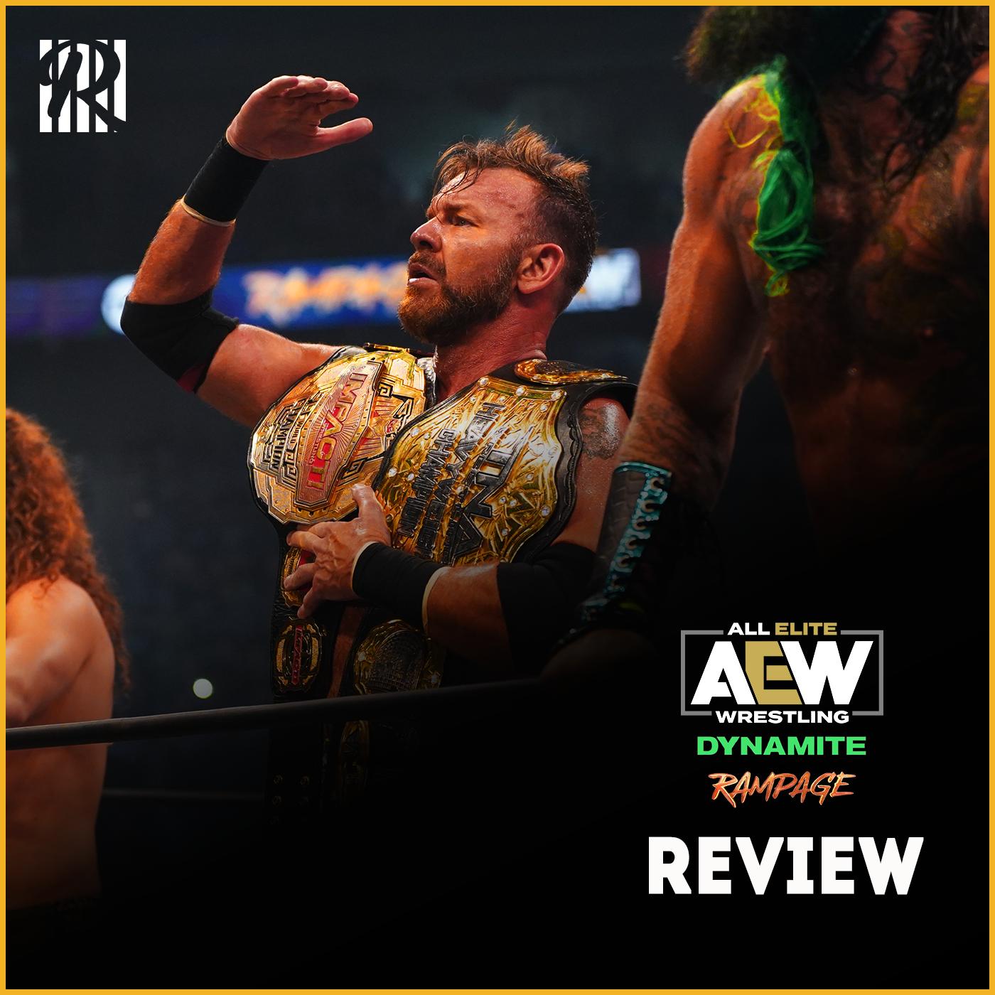 REVIEW AEW DYNAMITE #98 & Début de RAMPAGE : Christian Nouveau Champion !