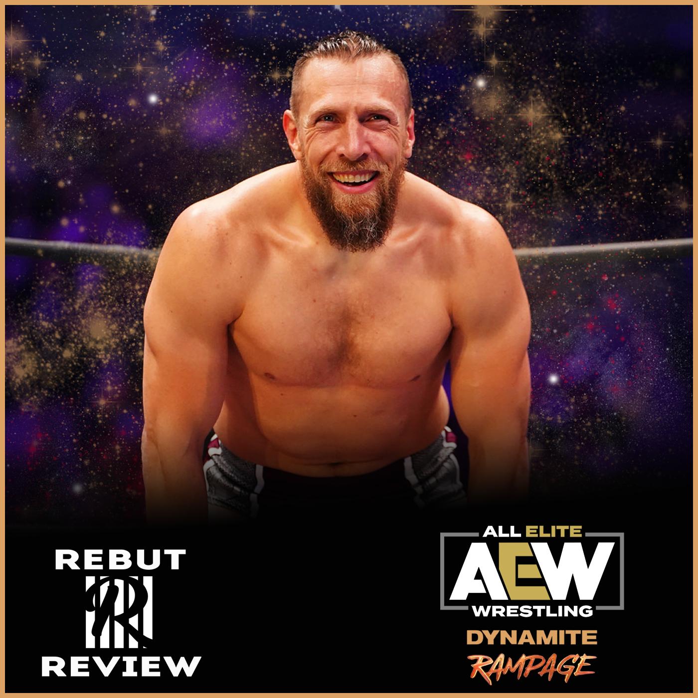 REVIEW AEW Rampage #10 & Saturday Night Dynamite : Bryan Danielson ce fait plaisir !