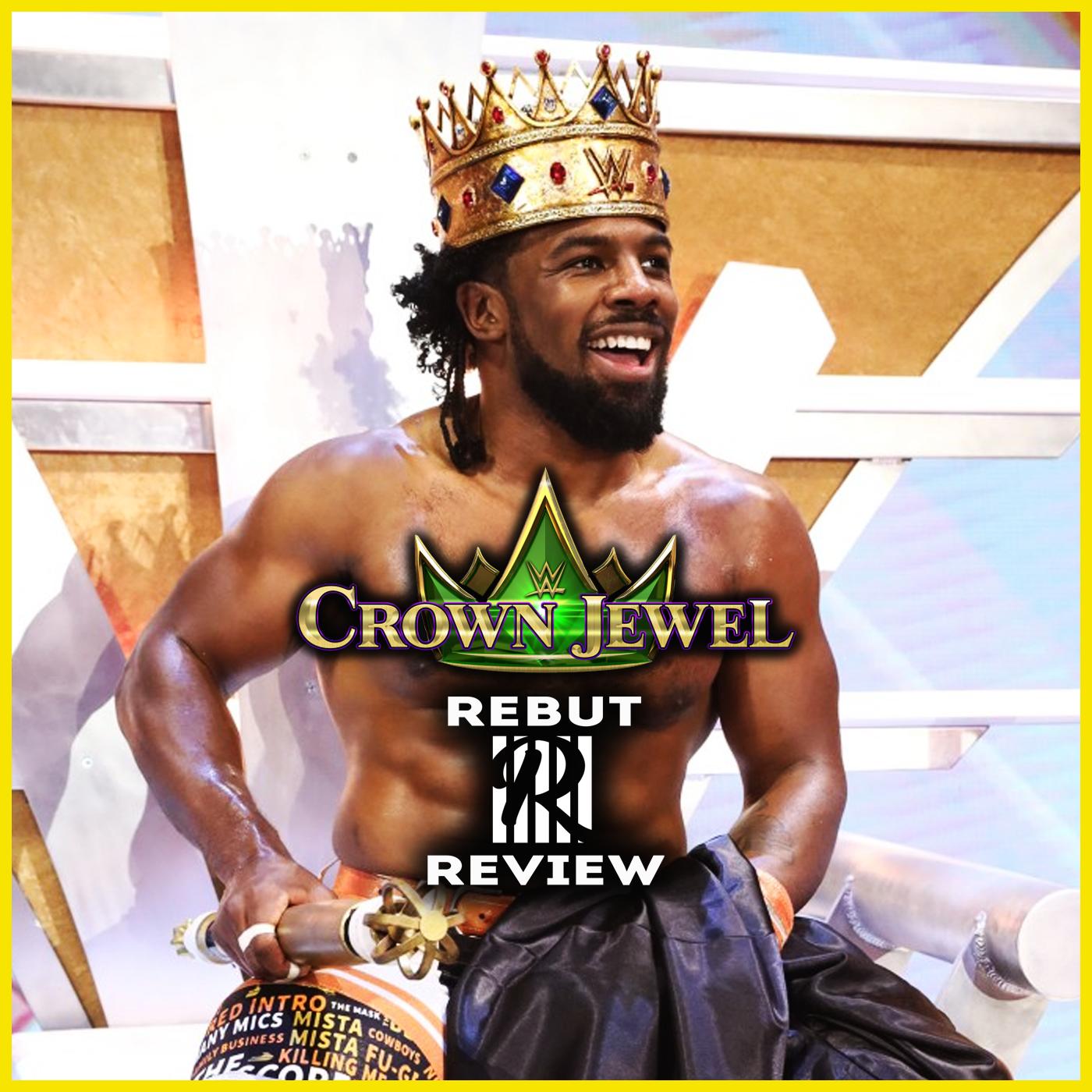 REVIEW WWE Crown Jewel 2021 : Le show de la démesure et des bon matchs.