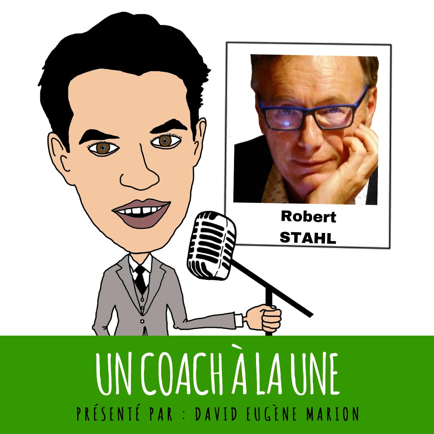Un Coach À La Une® n°1 : L'Intelligence Collective / Robert STAHL