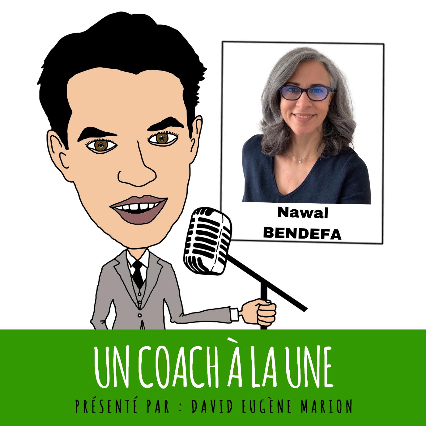 Un Coach À La Une® n°9 : Le Coaching des Expatriés / Nawal BENDEFA