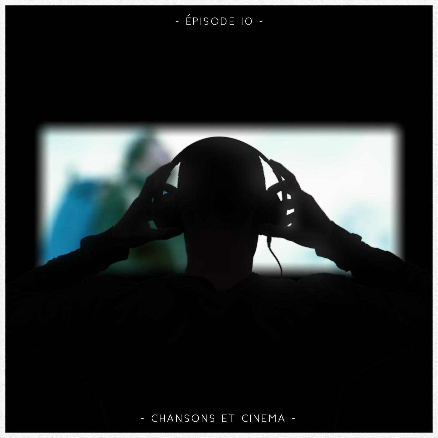 Episode 10 - Chansons et Cinéma