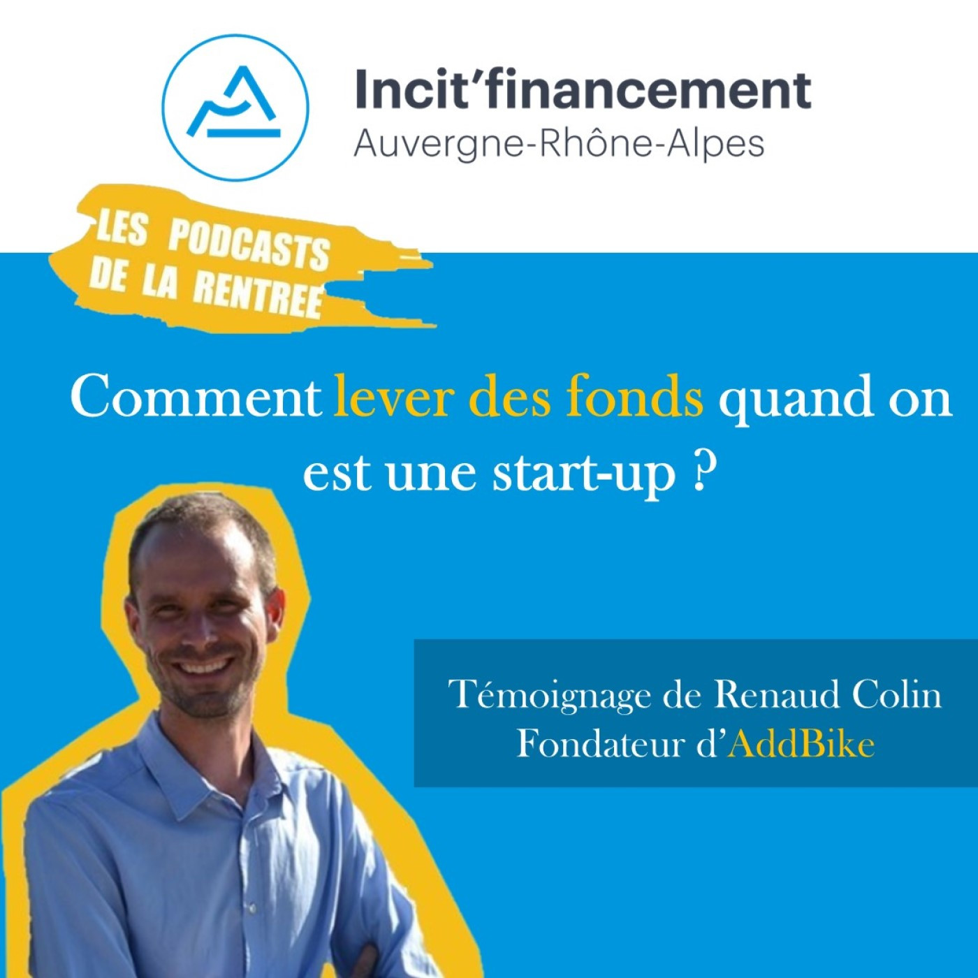 Episode 1 - Comment lever des fonds - Renaud Colin (AddBike)