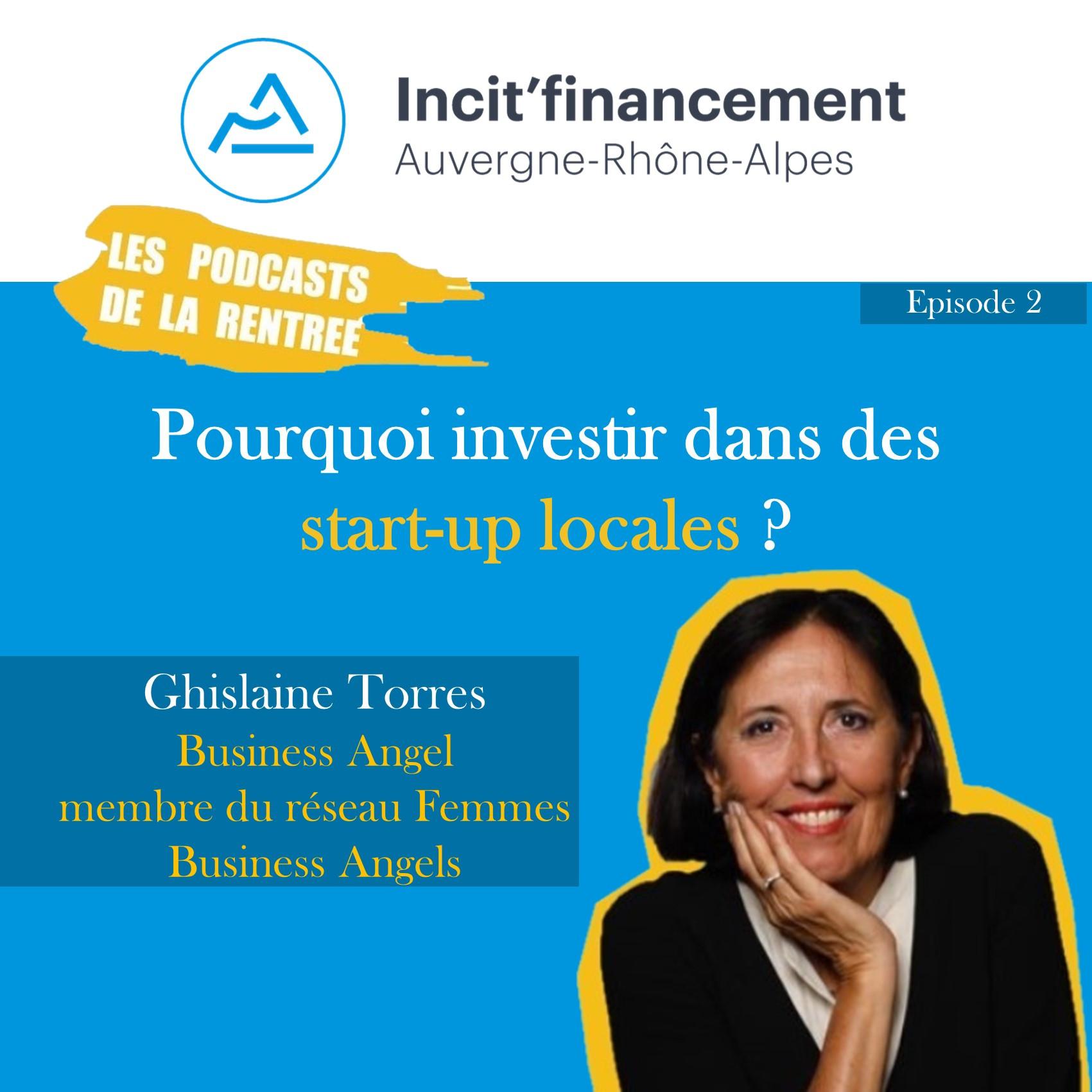 Episode 2 - Pourquoi investir dans des start-up locales - Ghislaine Torrès