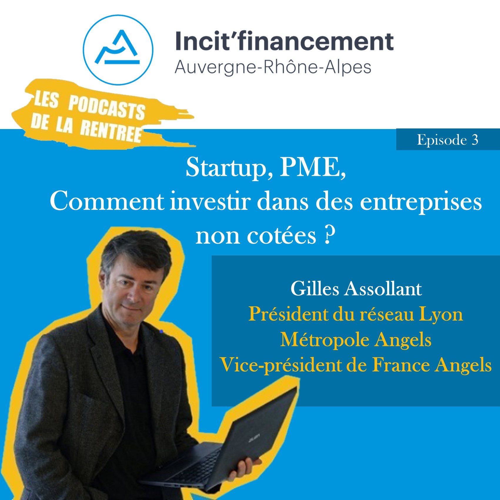 Episode 3 - Startup, PME, comment investir dans des entreprises non côtées - Gilles Assollant