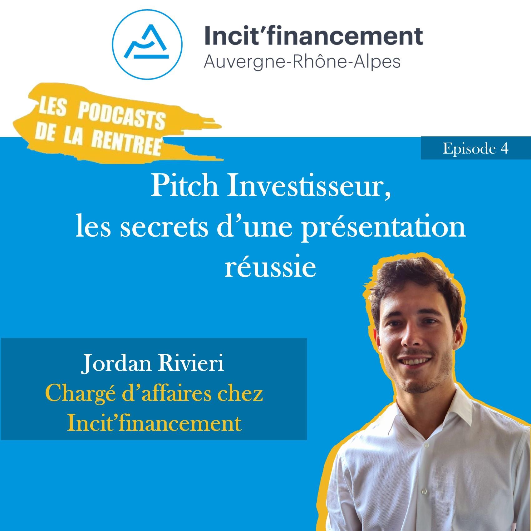 Episode 4 - Pitch investisseur, les secrets d'une présentation réussie ! - Jordan Rivieri