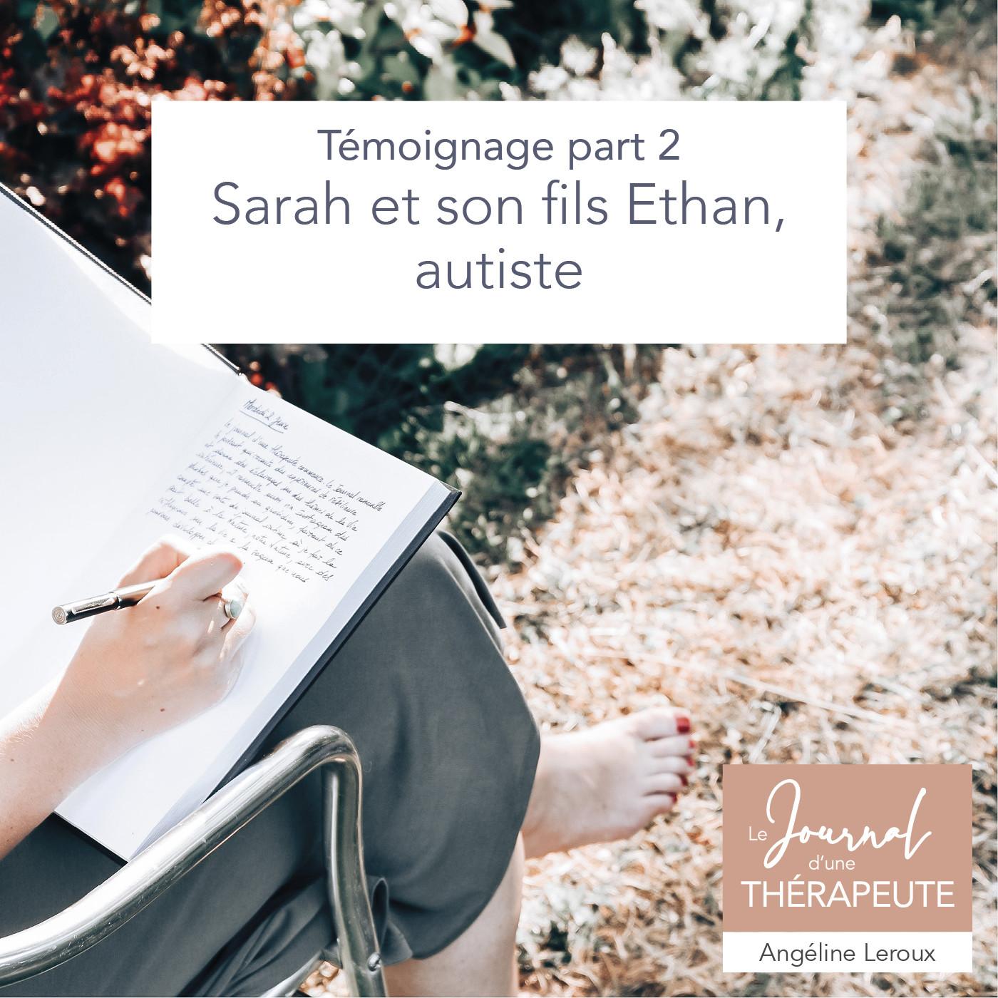 #10 - (PART2) Témoignage : Sarah et son fils Ethan, autiste