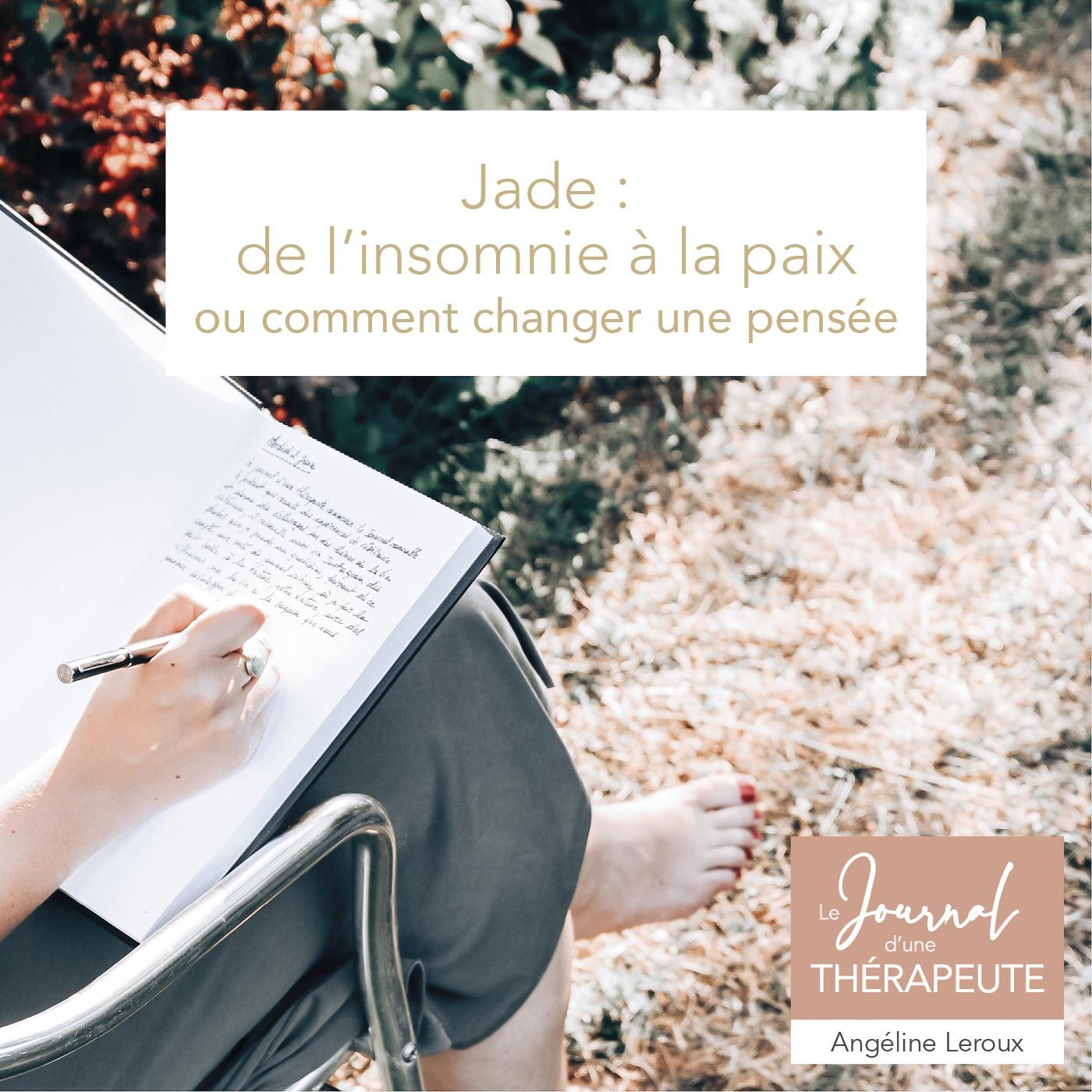 #12 - Jade : de l'insomnie à la paix, ou comment changer une pensée