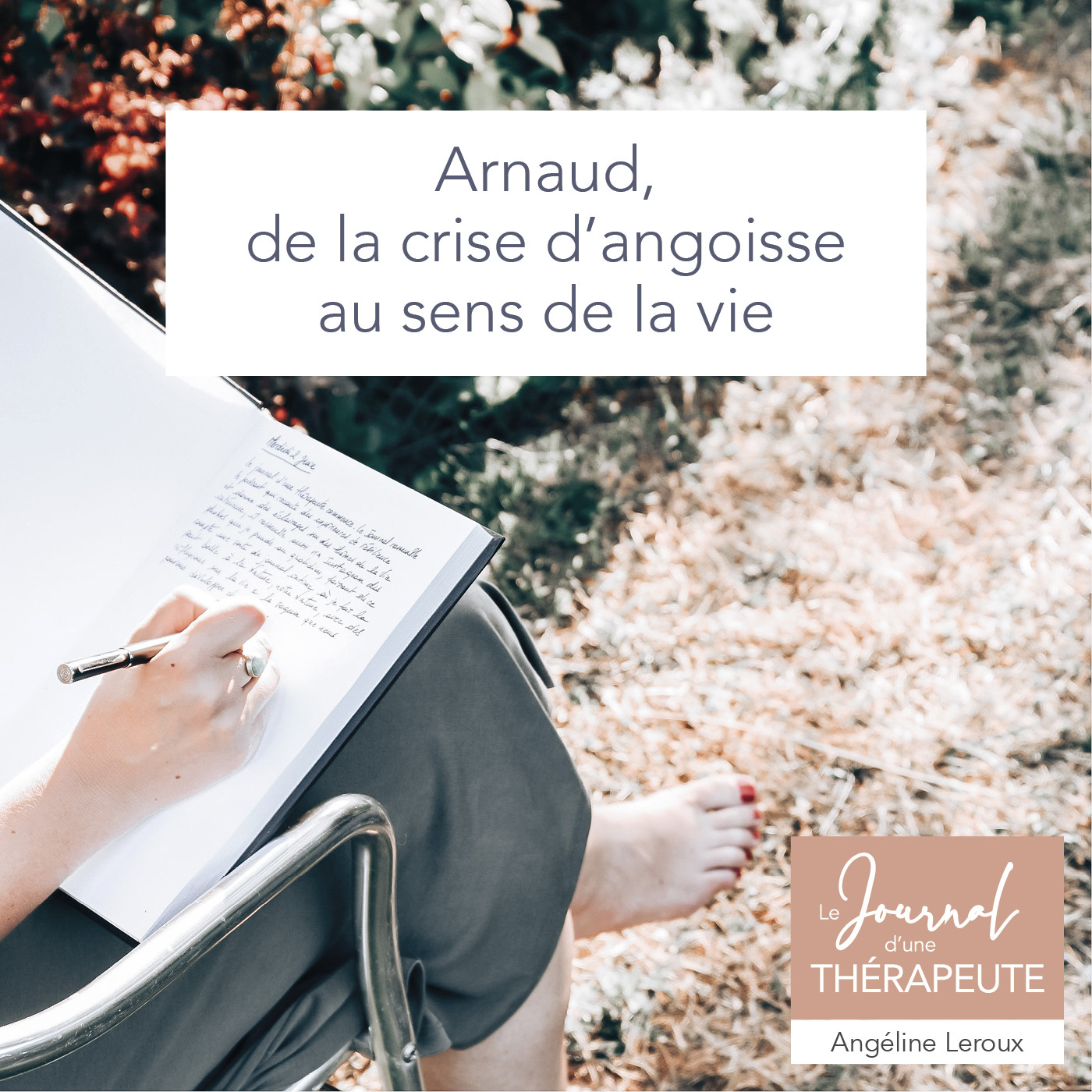 #2 - Arnaud, de la crise d'angoisse… au sens de la vie !