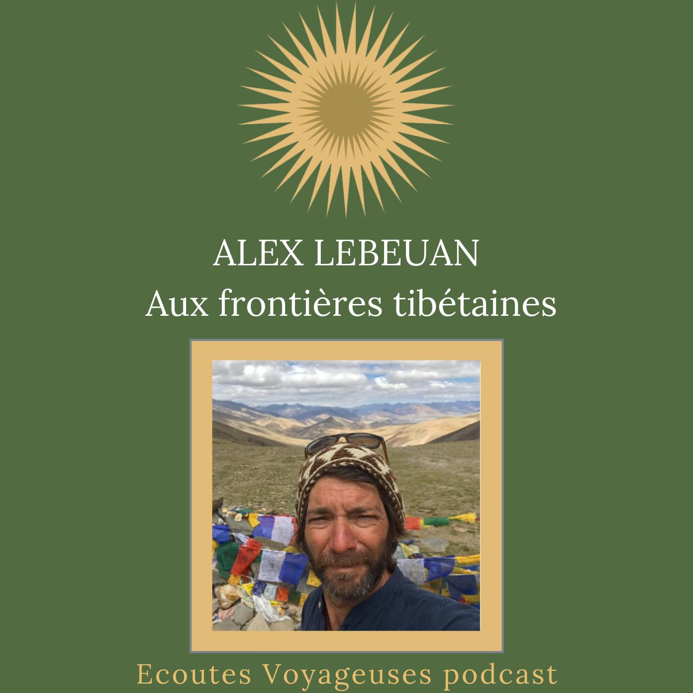 Alex Lebeuan, aux frontières tibétaines