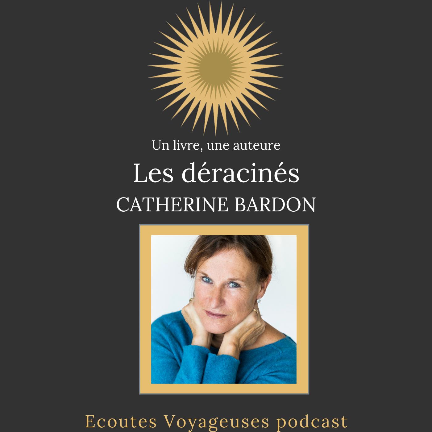 Catherine Bardon, les déracinés