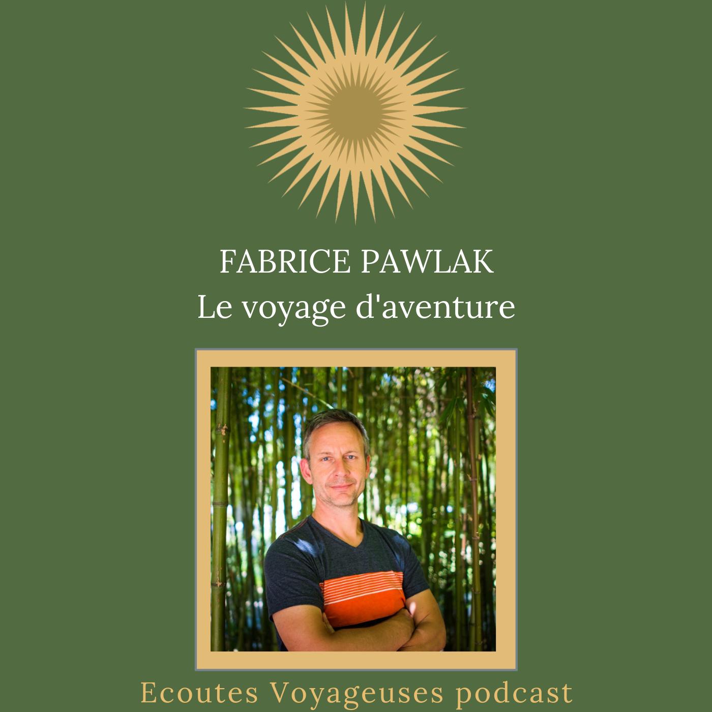 Fabrice Pawlak, le voyage d'aventure-partie 1