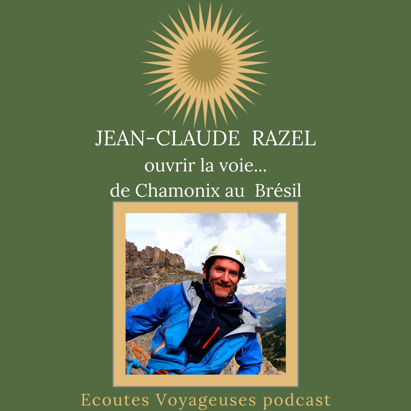 Jean-Claude Razel, ouvrir la voie...de Chamonix au Brésil