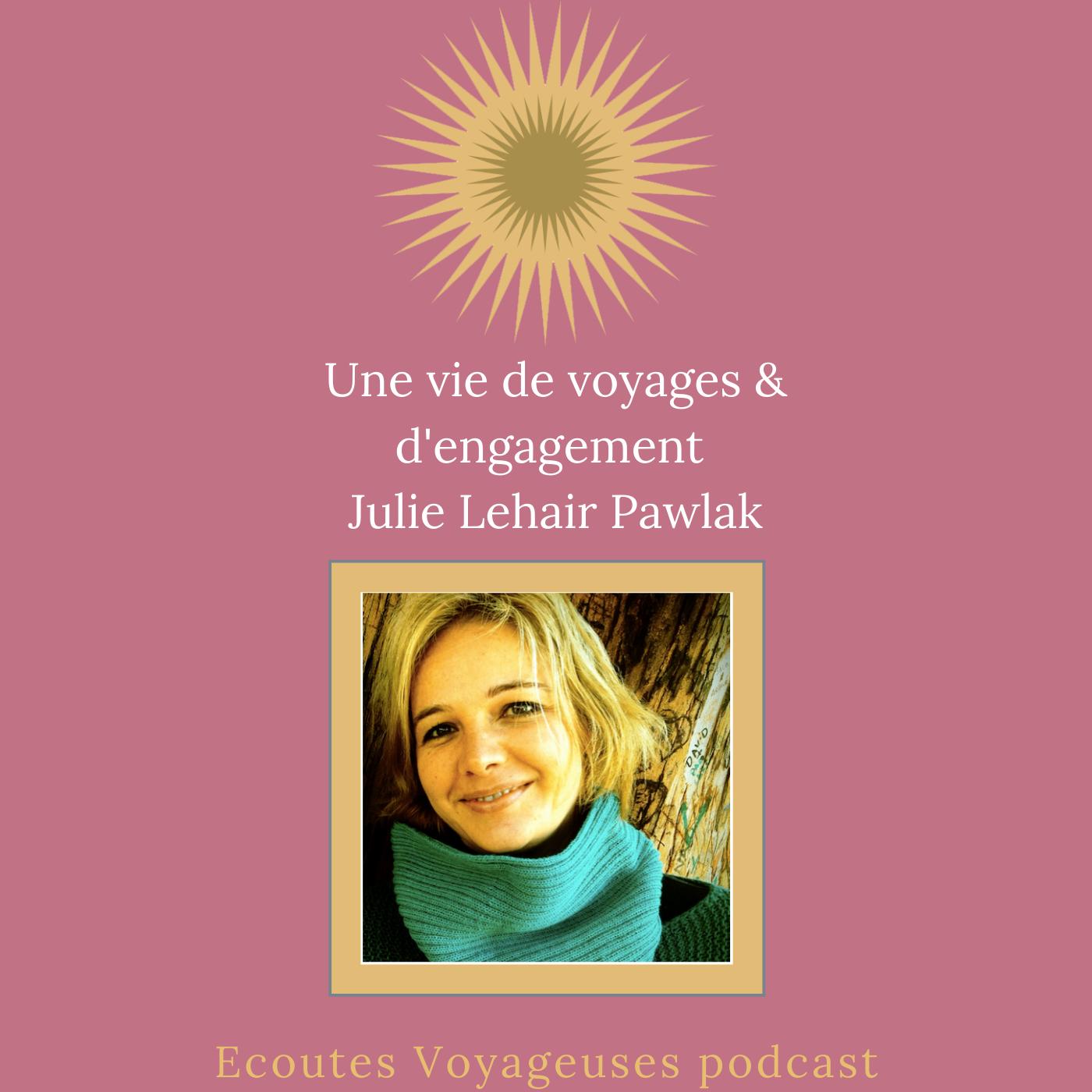 Julie Lehair Pawlak, une vie de voyages et d'engagement-épisode 2