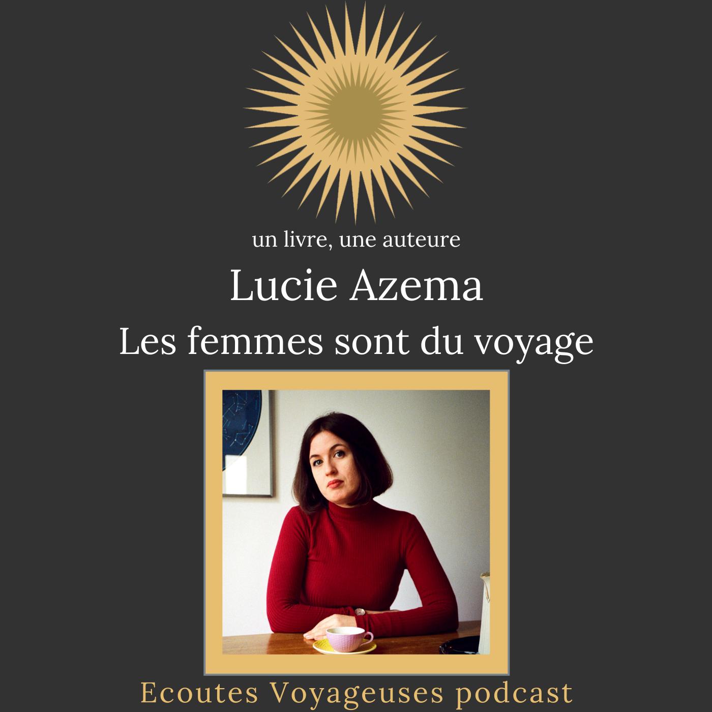 Lucie Azema, les femmes aussi sont du voyage