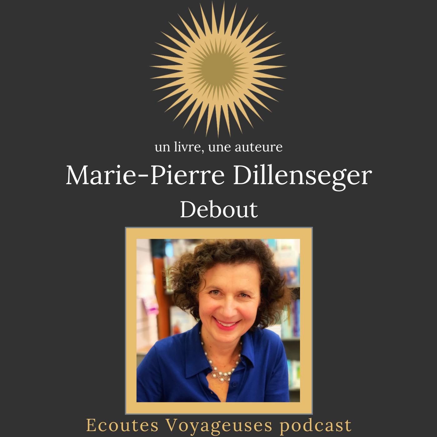 Marie-Pierre Dillenseger, Debout, la force de s'incarner