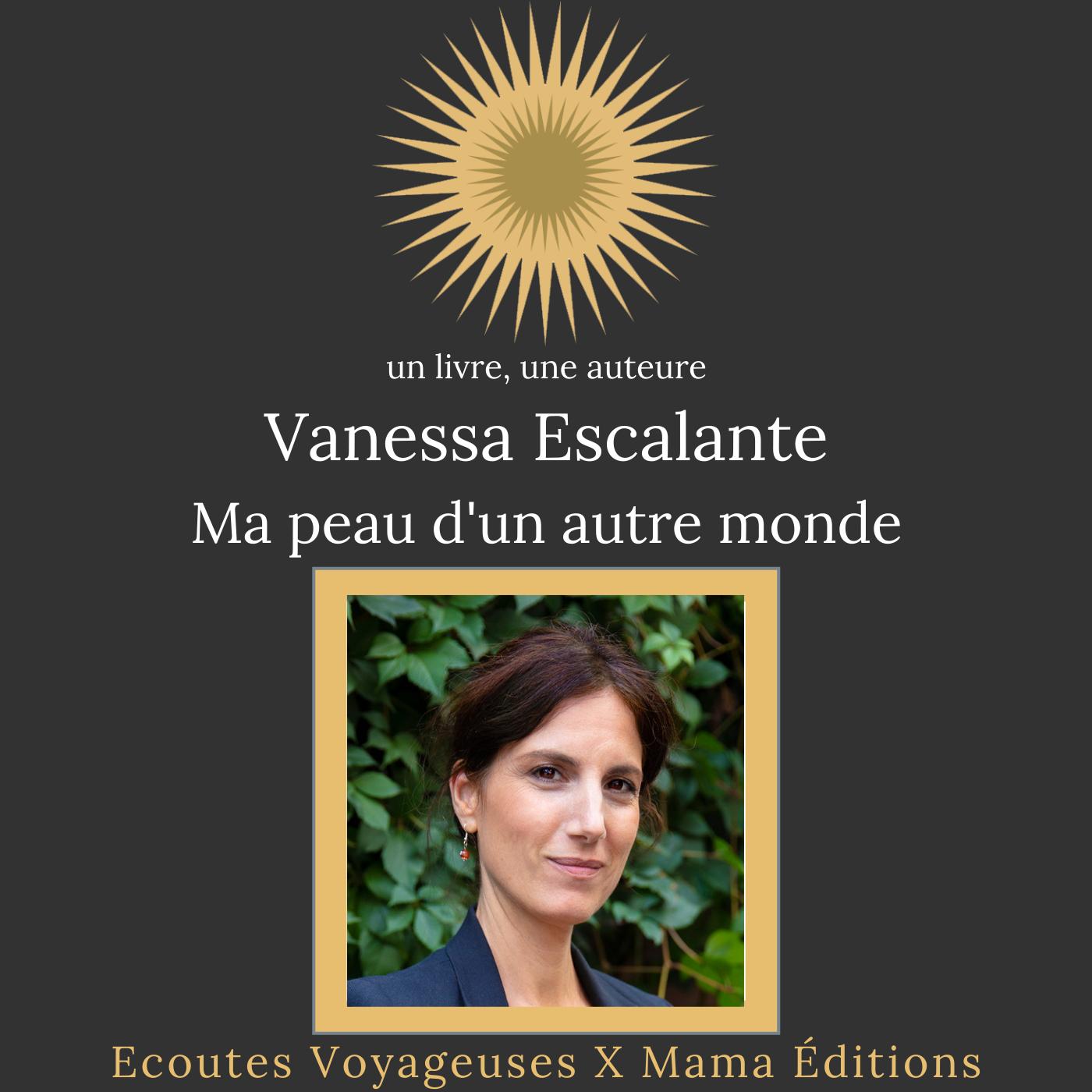 Vanessa Escalante, ma peau d'un autre monde