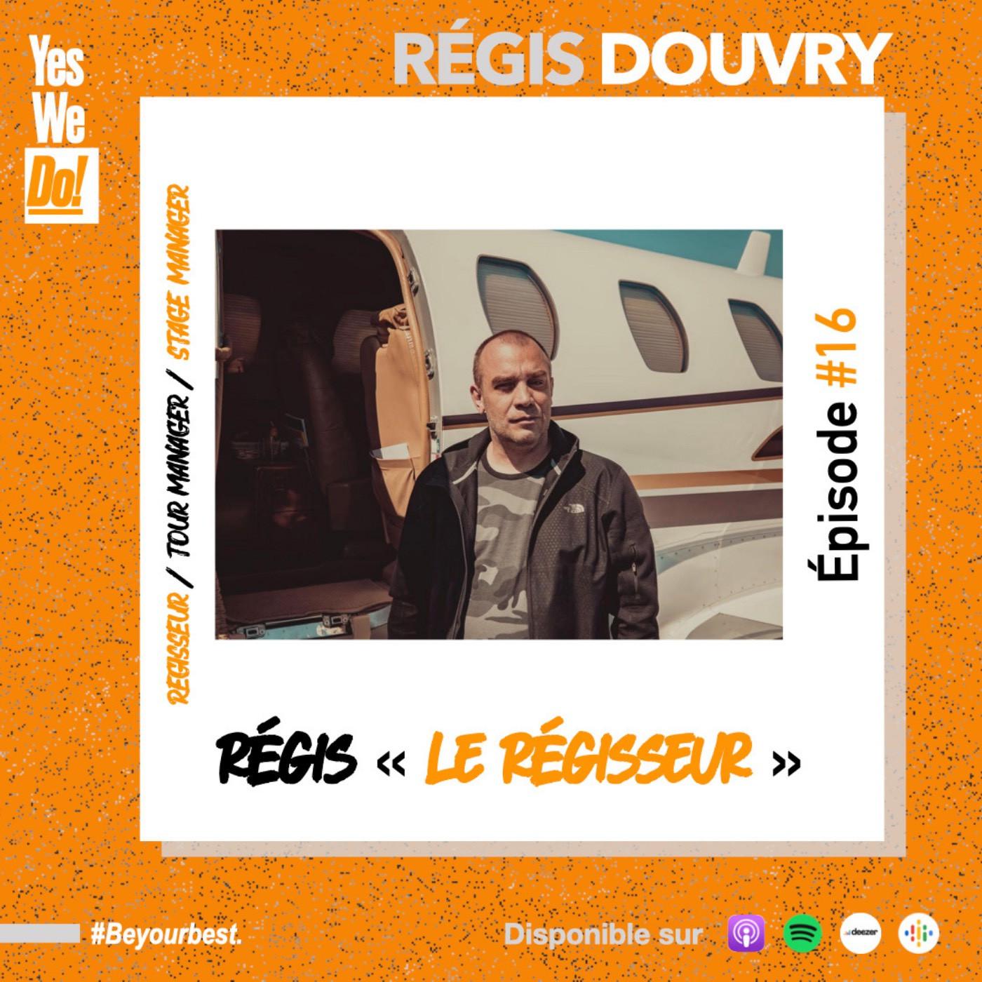 """Régis """"Le Régisseur"""""""