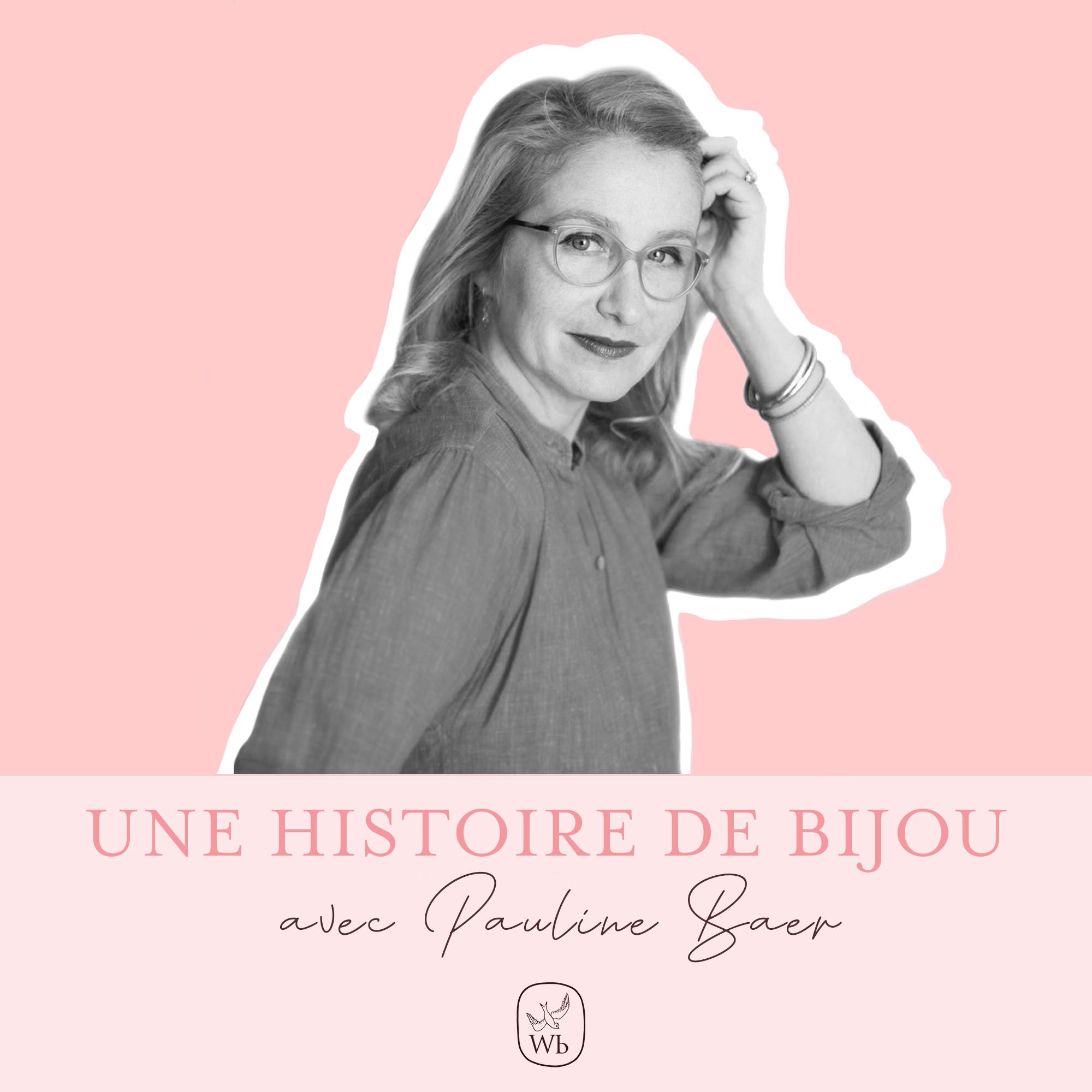 L'histoire de bijou de Pauline Baer
