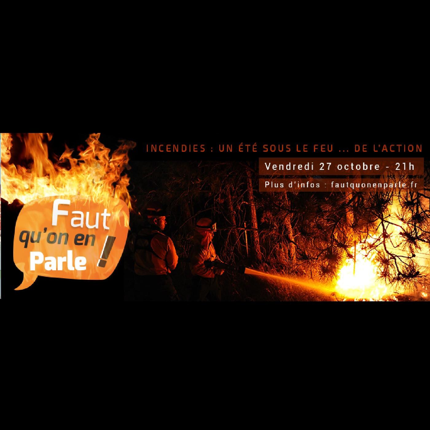 INCENDIE: Un été sous le feu... de l'action