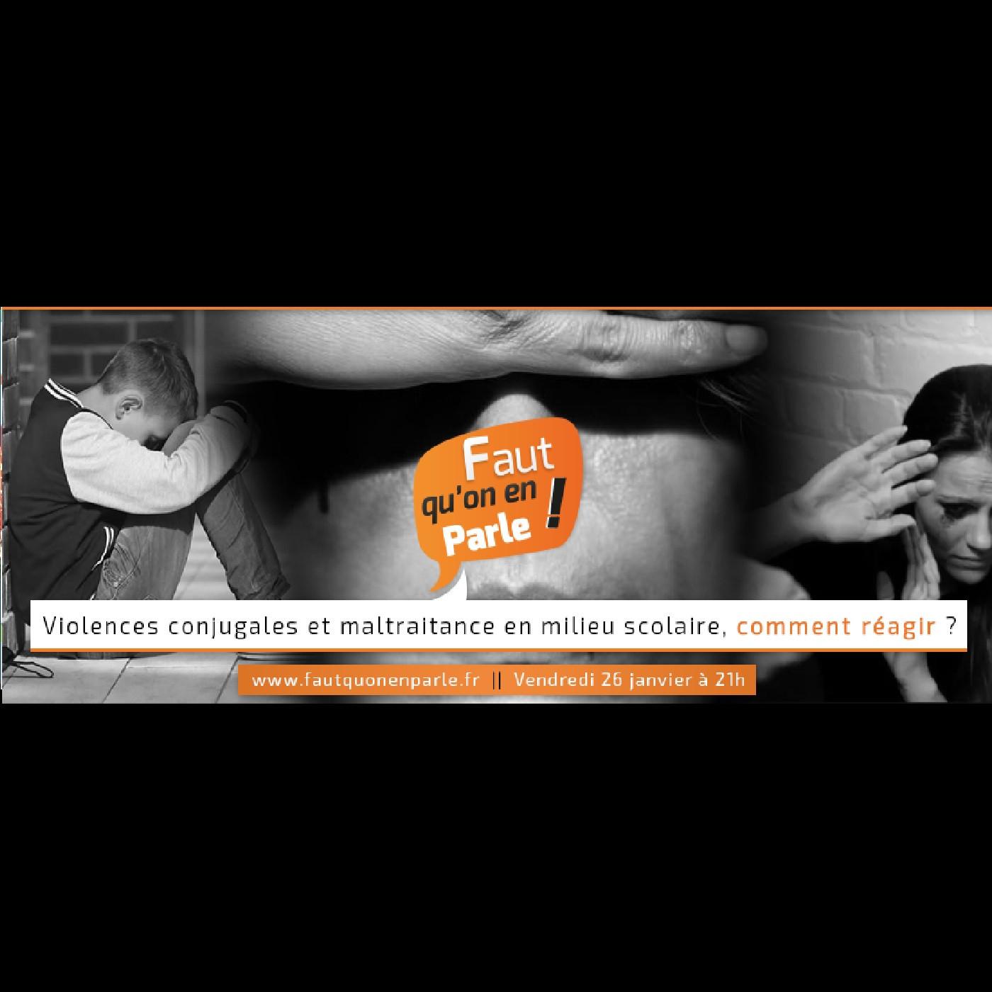 VIOLENCES conjugales et maltraitance en milieu scolaire, comment réagir ?