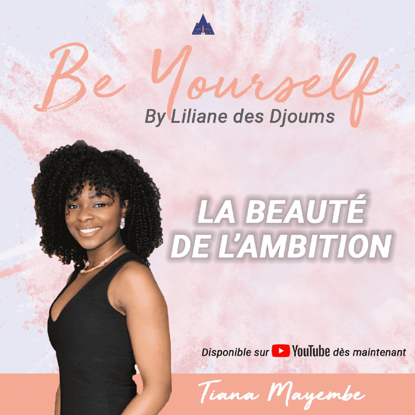 #2 : BE YOURSELF - LA BEAUTE DE L'AMBITION