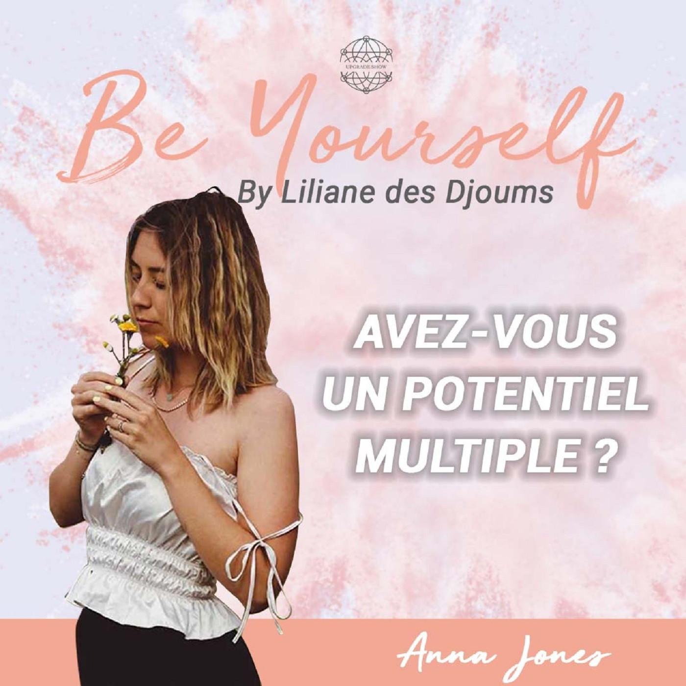 #8 : AVEZ-VOUS UN POTENTIEL MULTIPLE ?   CONVERSATION INTIME AVEC ANNA JONES
