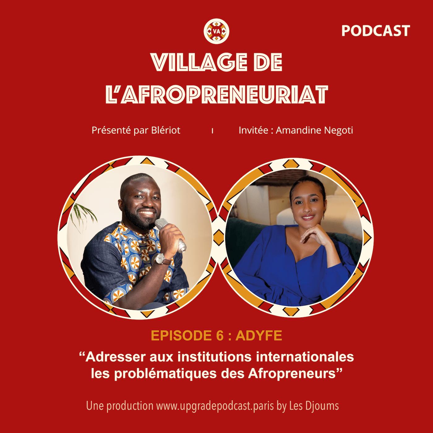 S1EP6 - Adresser aux institutions internationales les problématiques des Afropreneurs - ADYFE
