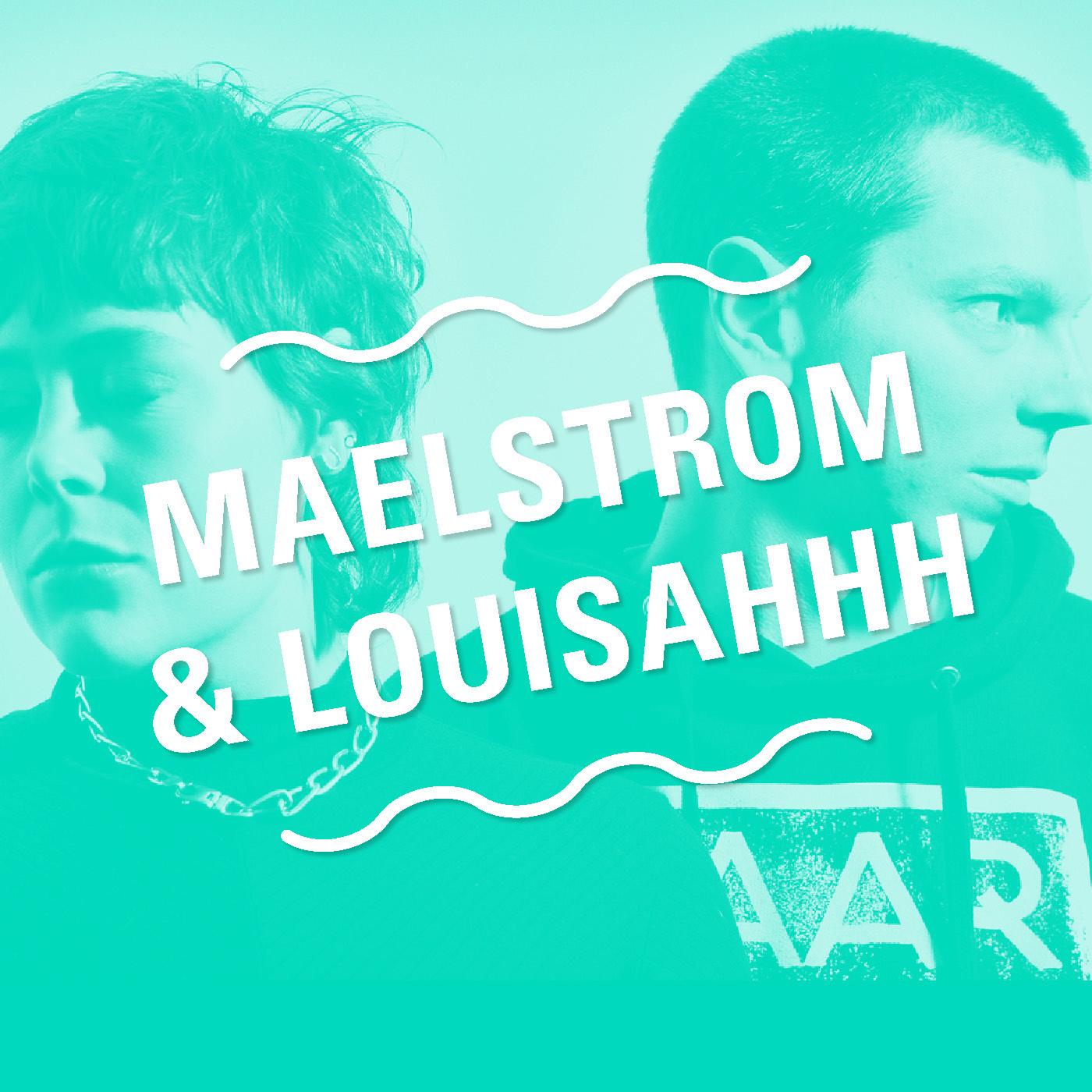 #03 Maelstrom & Louisahhh