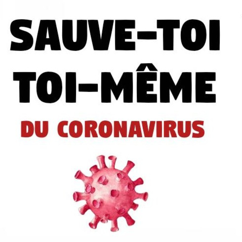 Sauve-toi toi-même du coronavirus