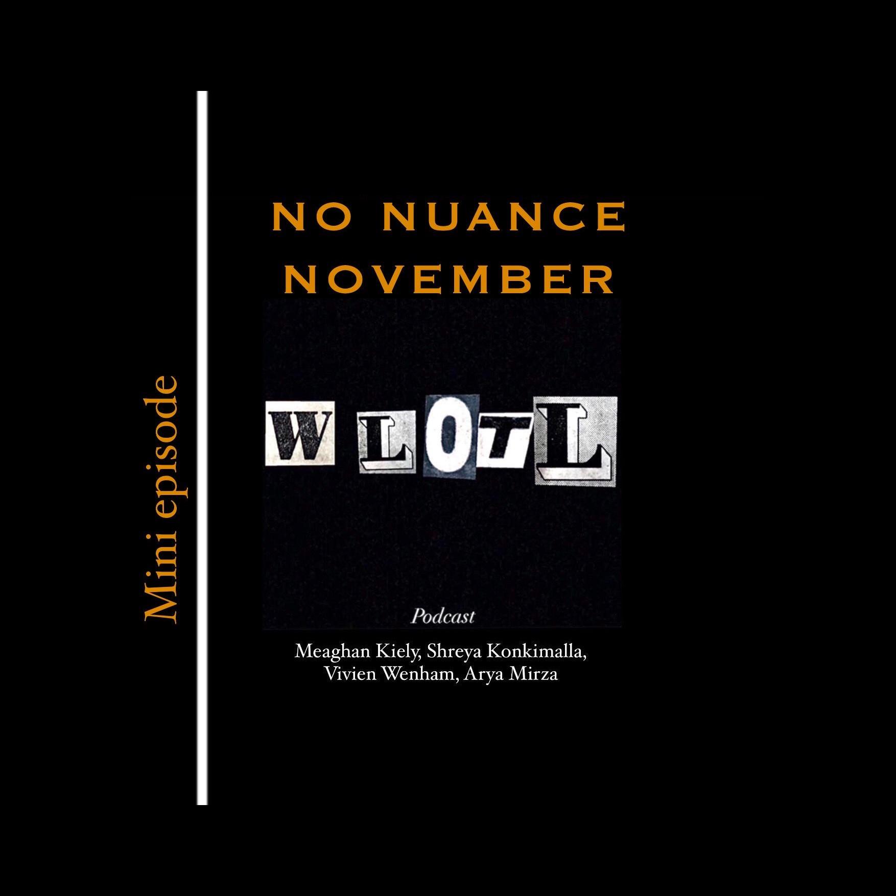 EP 10: No Nuance November (Mini Episode)