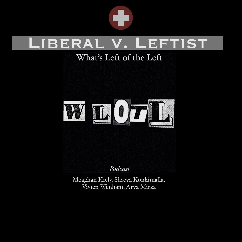 EP 12: Liberal v. Leftist