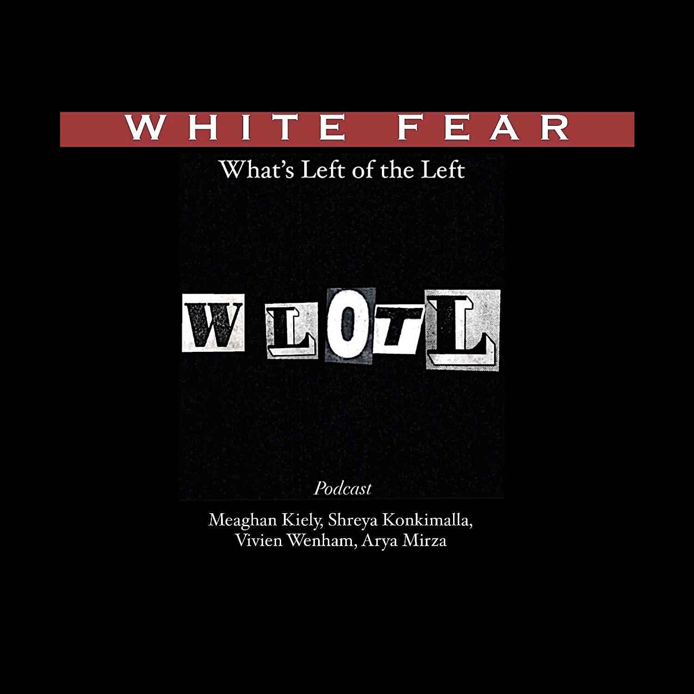EP 8: White Fear