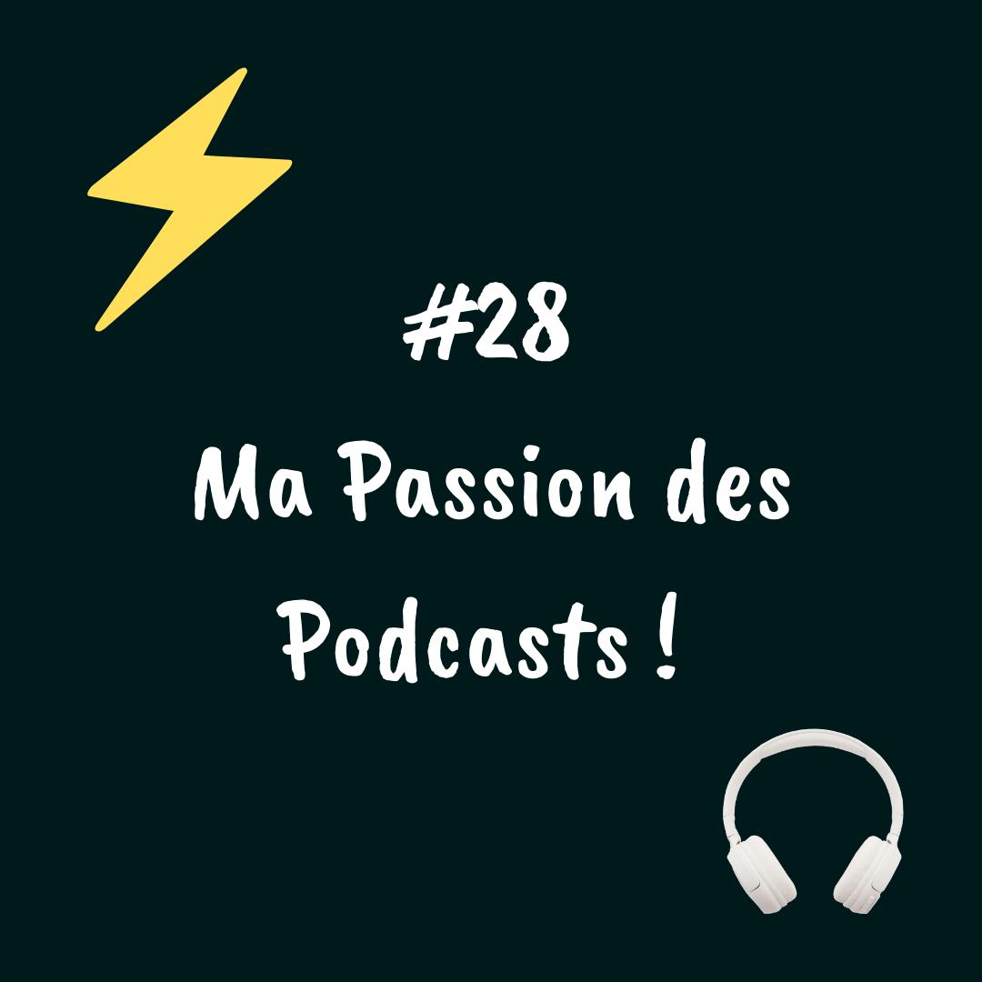 #28 - Flash Hors-Série : Ma Passion des Podcasts ! (1)