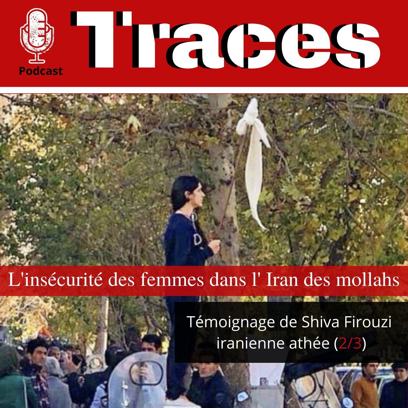 Shiva Firouzi, témoignage d'une iranienne athée (2/3)