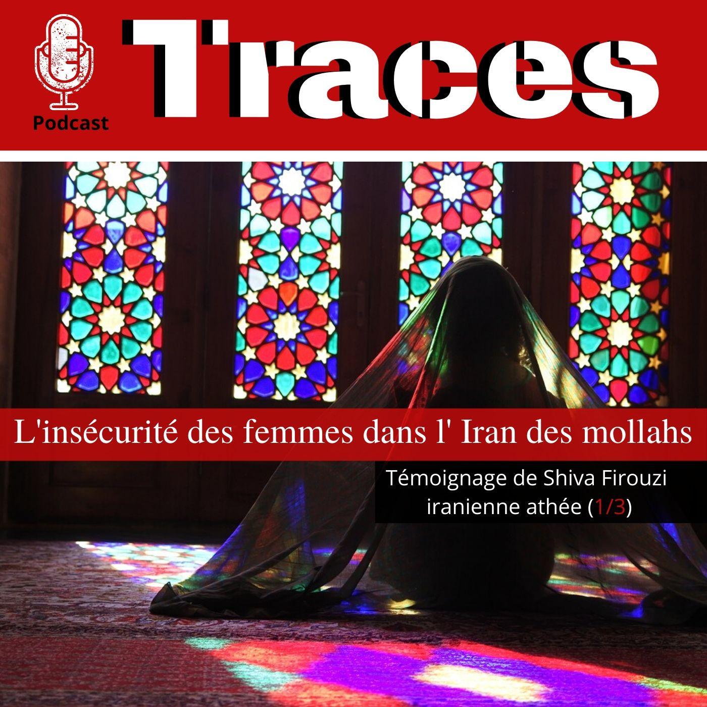 Shiva Firouzi, témoignage d'une iranienne athée (1/3)