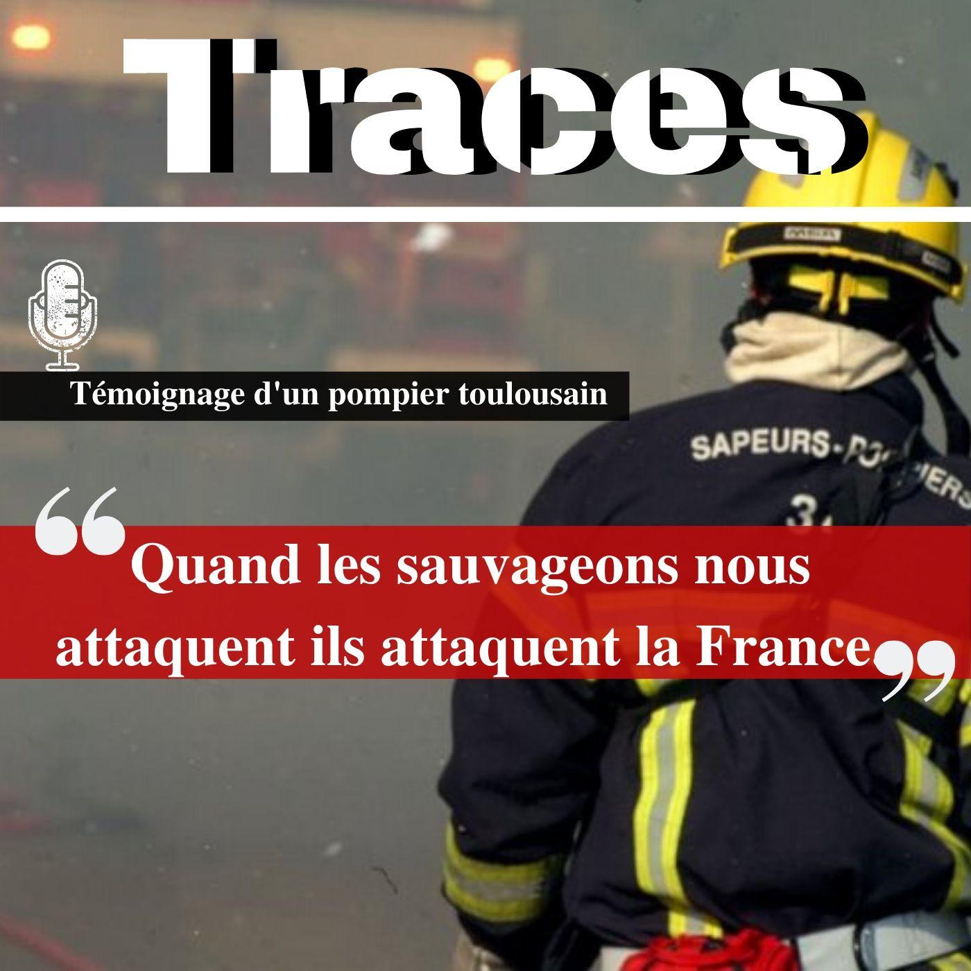 """Un Sapeur Pompier : """"Quand les sauvageons nous attaquent ils attaquent la France."""""""