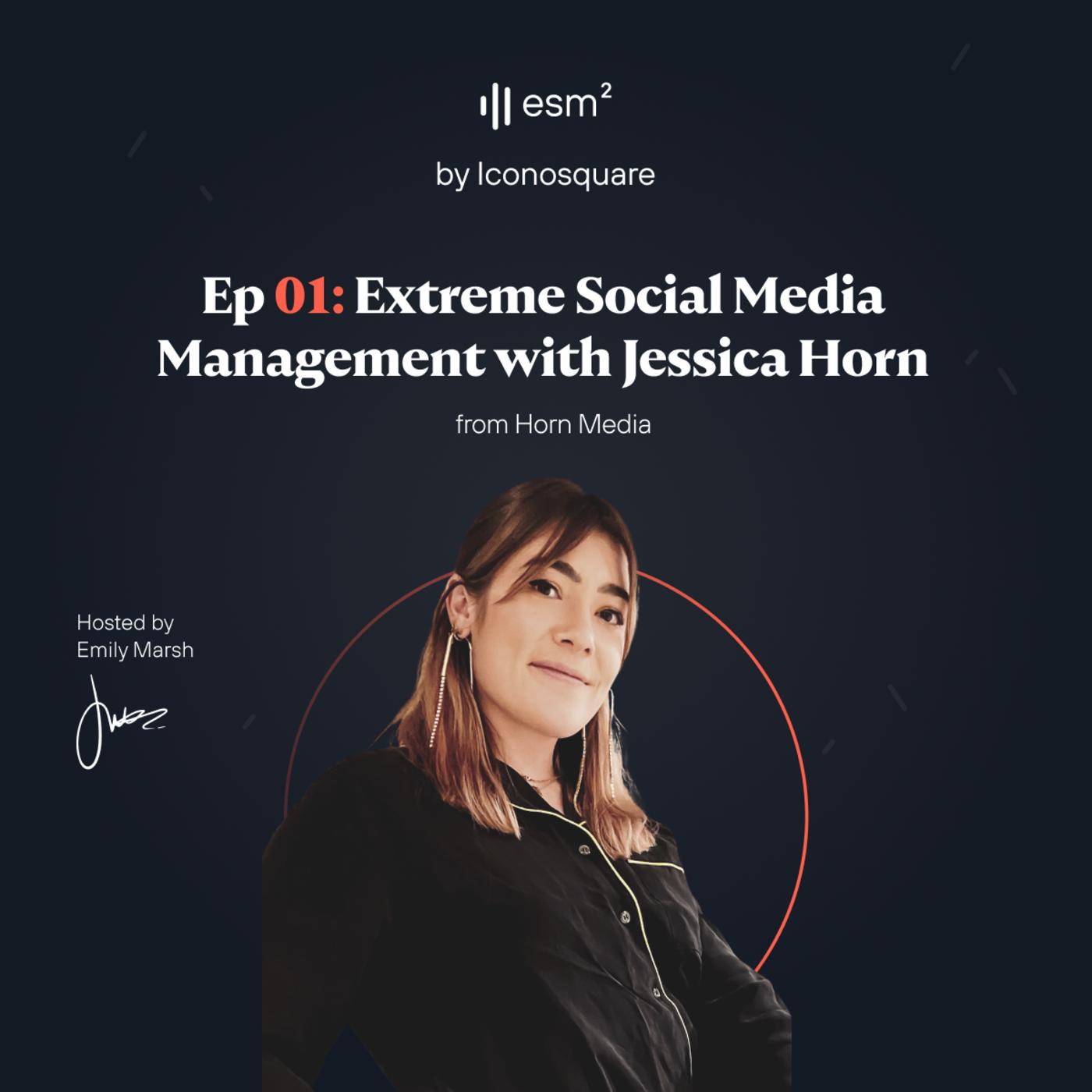 """Extreme social media management"" - Jessica Horn from Horn Media"
