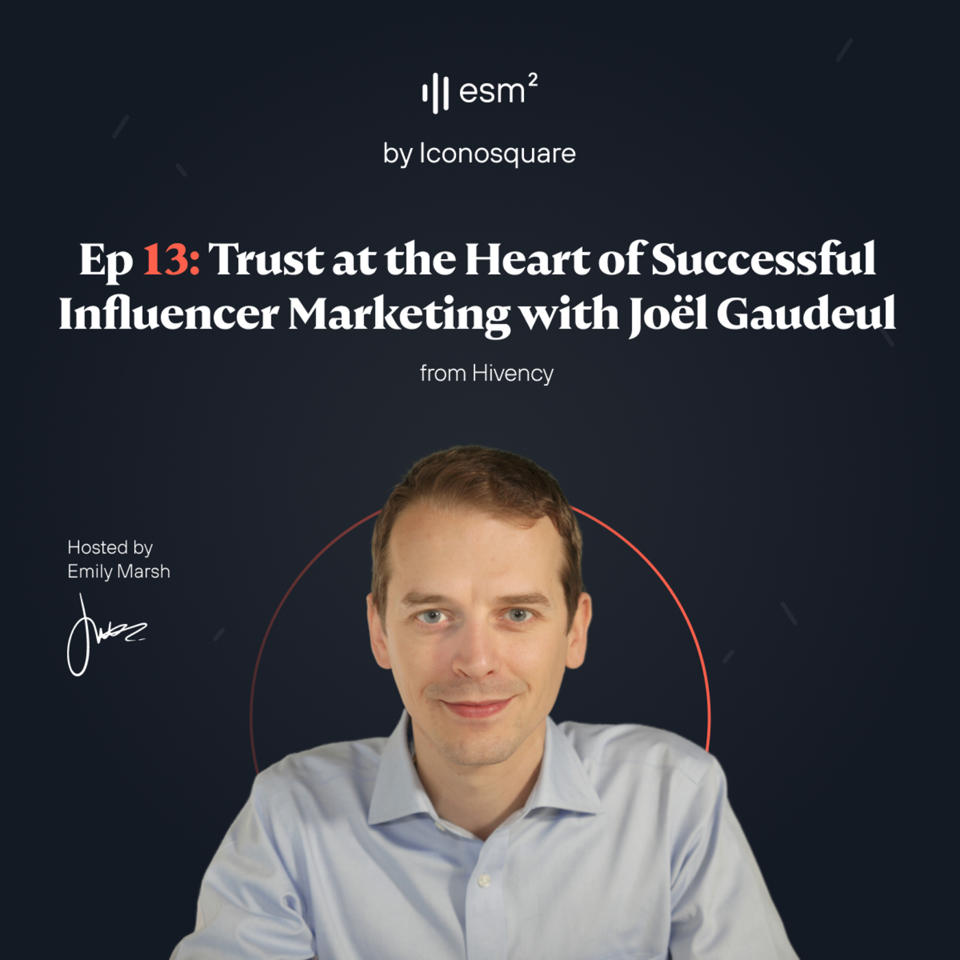 """""""Trust at the Heart of Successful Influencer Marketing"""" - Joël Gaudeul from Hivency"""