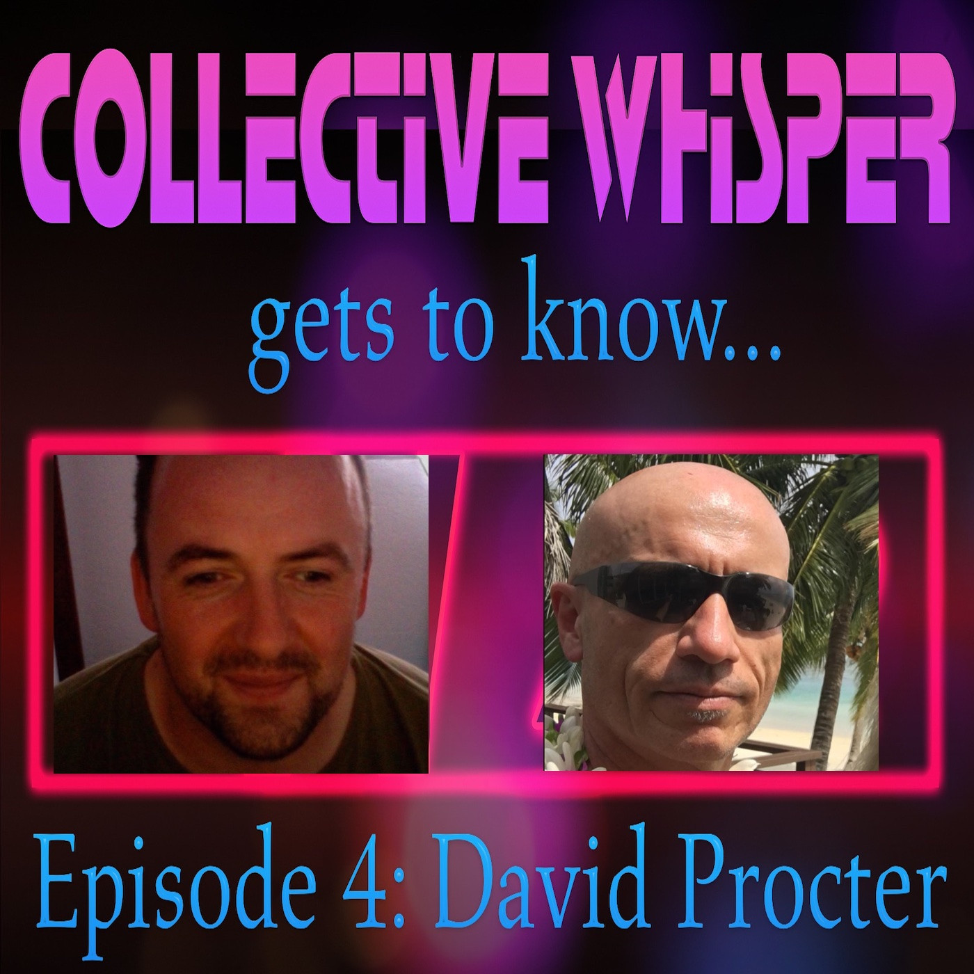 Collective Whisper gets to know.....David Procter